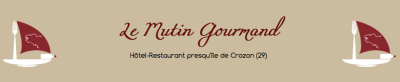 Restaurant Le Mutin Gourmand Crozon